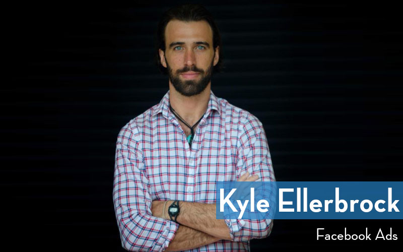 Kyle Ellerbrock - Facebook Ads Crash Course