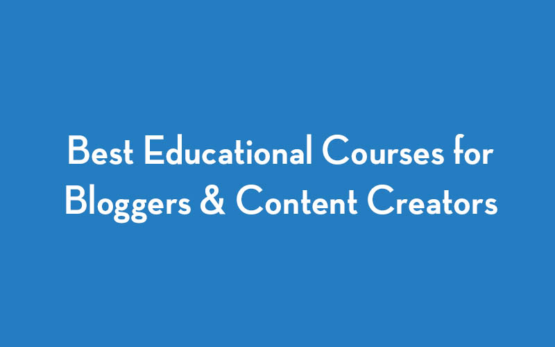 Best Online Courses for Bloggers