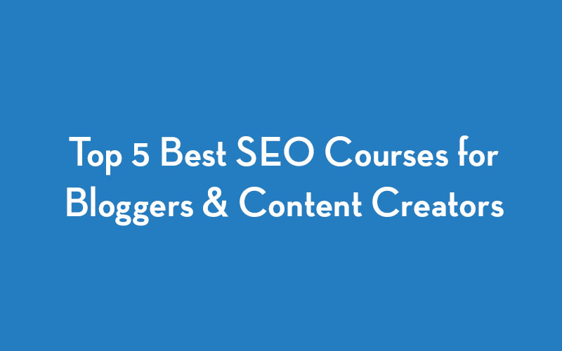 Best SEO Courses for Bloggers